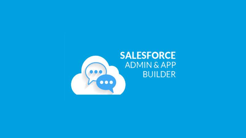 Salesforce Certification Training – Administrator & App Builder ...